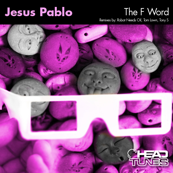 Jesus Pablo - The F Word  - Headtunes