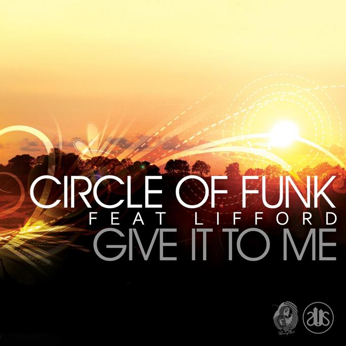 Circle Of Funk - Give It To Me