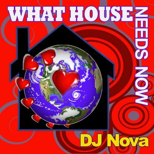 DJ-Nova-What-The-HOUSE-Needs-Now