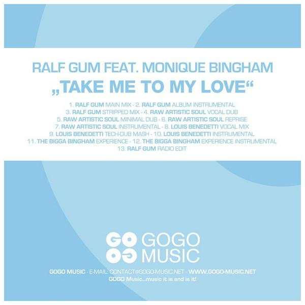 Ralf GUM feat Monique Bingham - Take Me To My Love - Remixes
