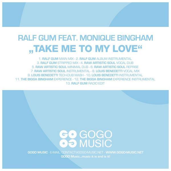 Ralf GUM feat Monique Bingham - Take Me To My Love - Remixes