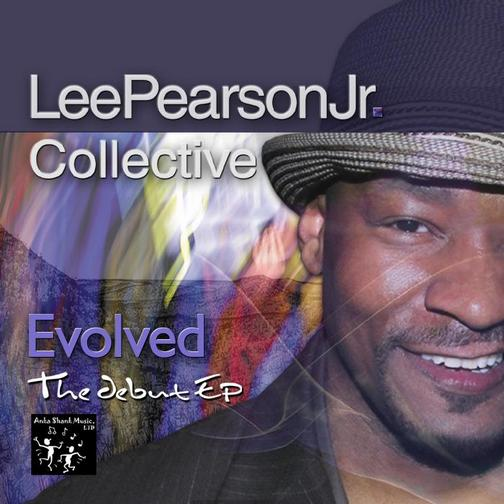 Lee Pearson Jr. Collective  - Evolved: The Debut EP