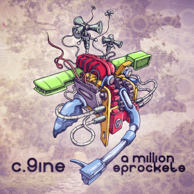 C9INE- A Million Sprockets
