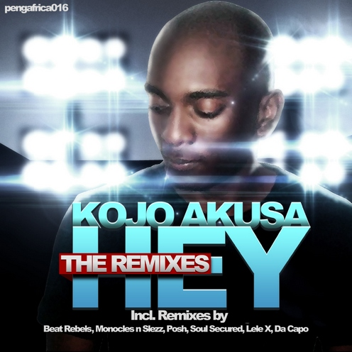 Kojo Akusa - Hey (The Remixes)