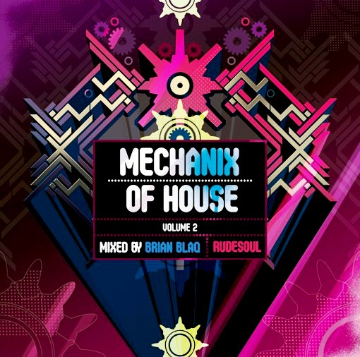 Mechanix of House - Brian Blaq - RudeSoul