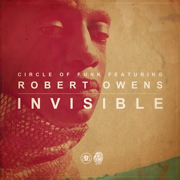 Circle of Funk feat. Robert Owens - Invisible