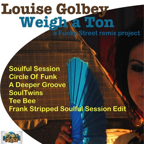 Louise Golbey -- Weigh A Ton Remixes