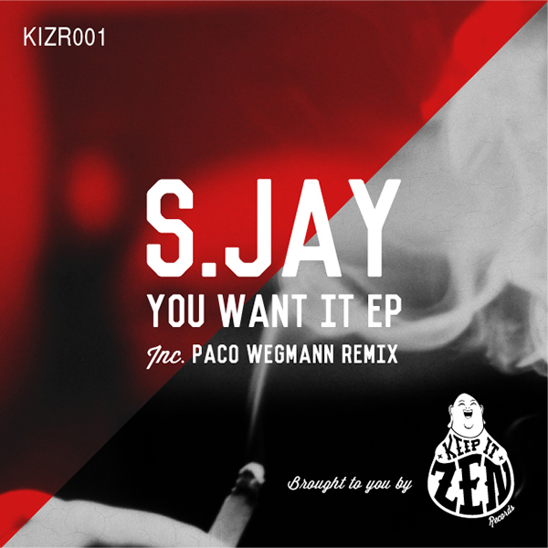 S Jay  - You Want It EP