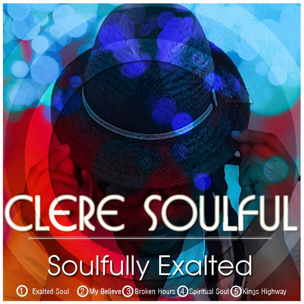 ClereSoulful - Soulfully Exalted