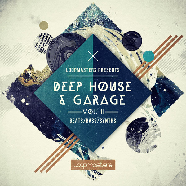 Deep House & Garage Vol. 2 – Loopmasters Artist Series