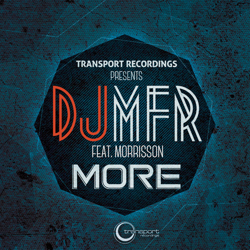 DJ MFR feat. Morrisson - More (Transport Recordings)