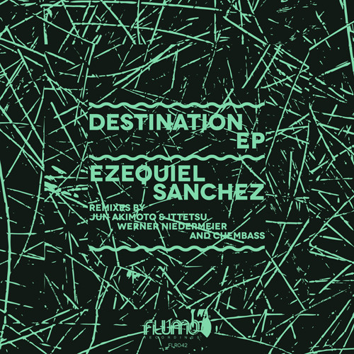 Ezequiel Sanchez - Destination EP - Flumo Records