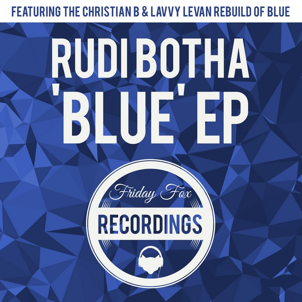 Friday Fox Recordings - Rudi Botha - Blue EP