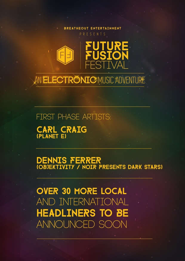 International DJ Dennis Ferrer (Objektivity & Noir Presents Dark Stars) + Carl Craig (Planet E) are part of the first wave line-up of artists for the Inaugural Future Fusion Festival 2015