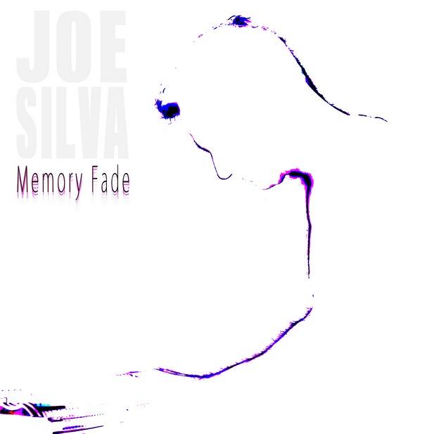 Joe Silva - Memory Fade