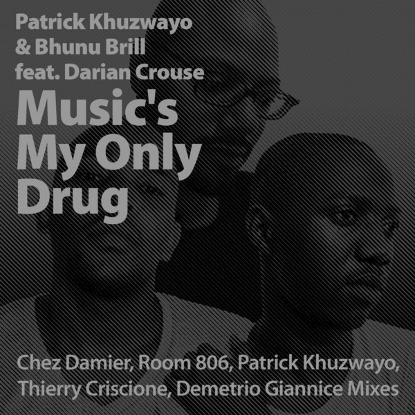 Patrick Khuzwayo & Bhunu Brill - Music's My Only Drug