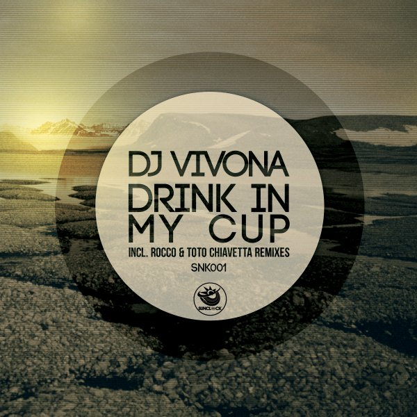 DJ Vivona - Drink In My Cup - Sunclock