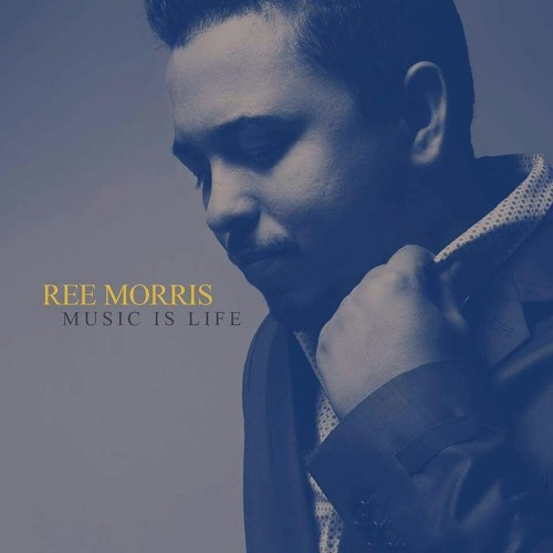 ree-morris-music-is-life