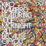 all-because-of-you-kiko-navarro-feat-julie-mcknight