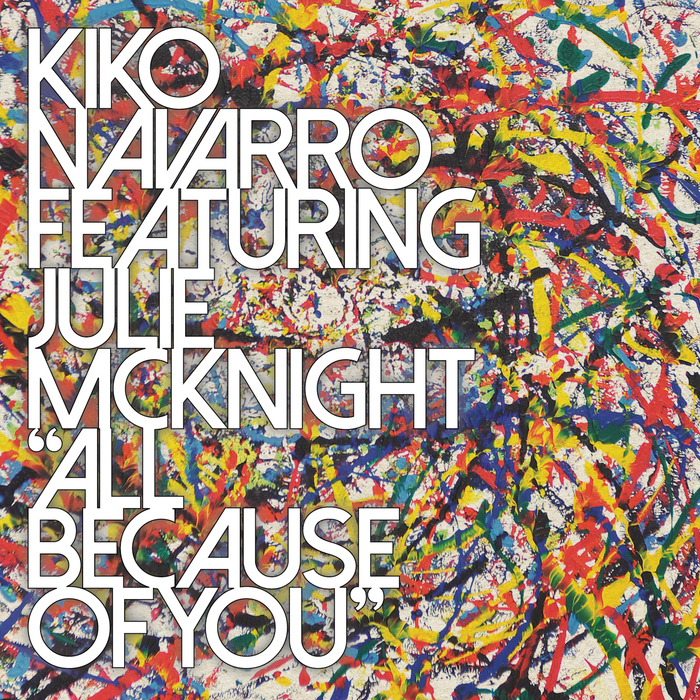 all-because-of-you-kiko-navarro-feat-julie-mcknight