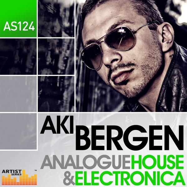 Aki Bergen - Loopmasters - Analogue House Electronica