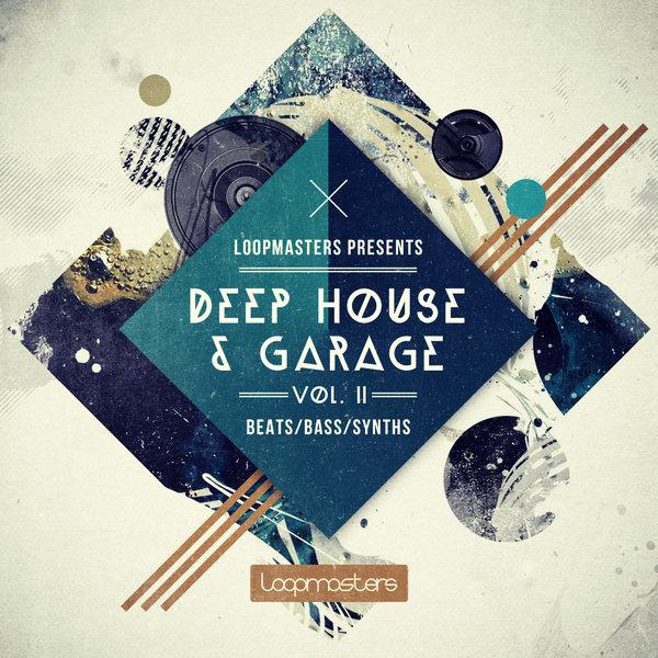 Deep House & Garage Vol. 2 – Loopmasters Artist Series