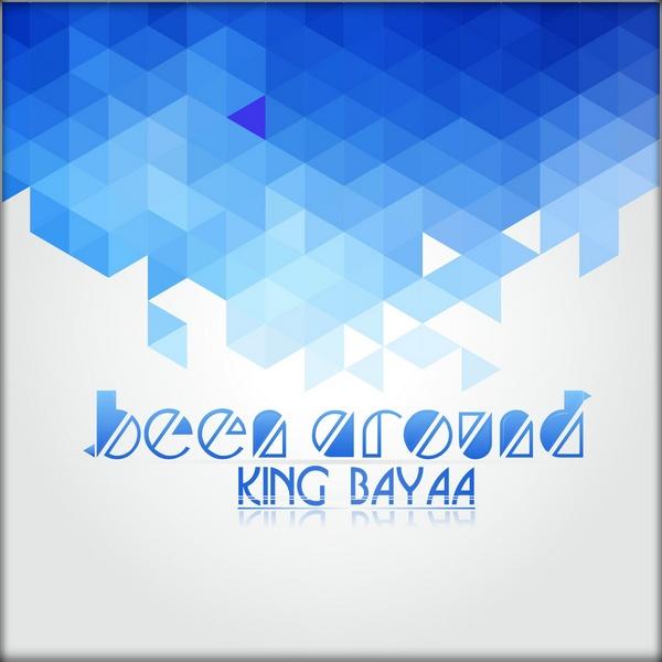 King Bayaa - Been Around - Baainar Records