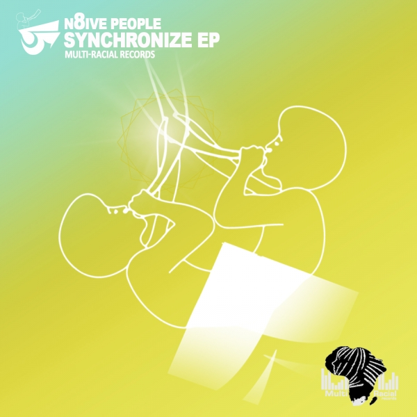 N8IVE PEOPLE - SYNCHRONIZE EP - MULTI-RACIAL RECORDS