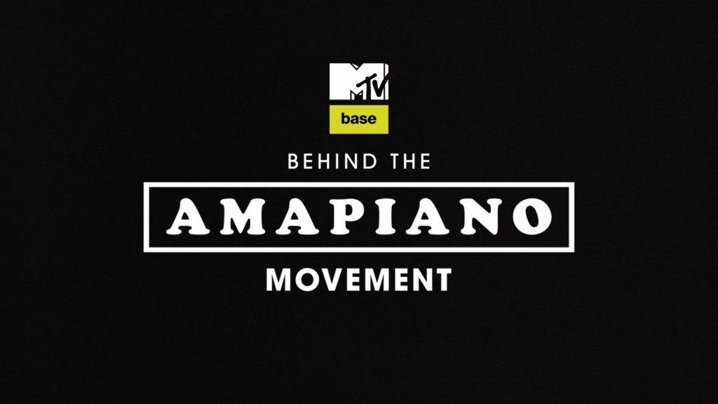 AMAPIANO - MTV BASE AFRICA - HOUSE ON MAGAZINE